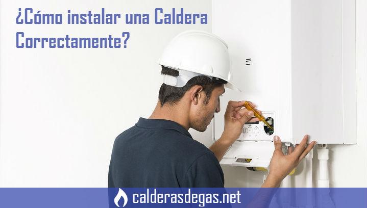 ¿Cómo instalar una caldera de gas correctamente?